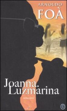 Joanna. Luzmarina - Arnoldo Foà - copertina
