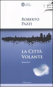 La città volante - Roberto Pazzi - copertina