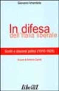 In difesa dell'Italia liberale. Scritti e discorsi politici (1910-1925)