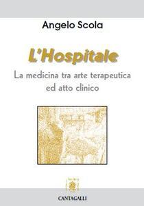 L' hospitale. La medicina tra arte terapeutica ed atto clinico