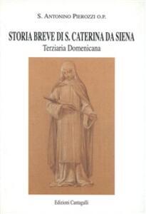 Storia breve di s. Caterina da Siena terziaria domenicana