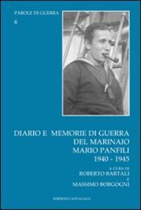 Diario e memorie di guerra del marinaio Mario Panfili (1940-1945) - Mario Panfili - copertina