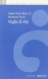 Voglia di vita - Scola Angelo Cè Marco Pizziol Beniamino - wuz.it