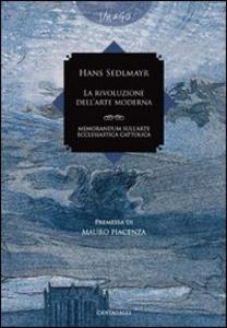 Libro La rivoluzione dell'arte moderna. Memorandum sull'arte ecclesiastica cattolica Hans Sedlmayr