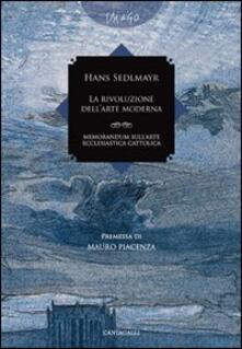 La rivoluzione dell'arte moderna. Memorandum sull'arte ecclesiastica cattolica - Hans Sedlmayr - copertina