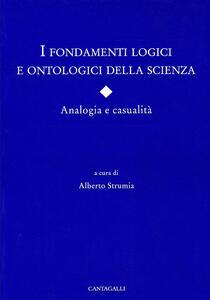 I fondamenti logici e ontologici della scienza. Analogia e casualità