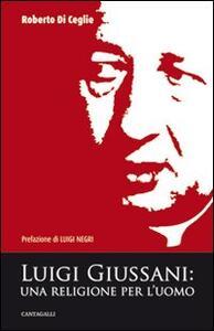 Luigi Giussani. Una religione per l'uomo