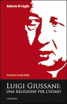 Luigi Giussani. Una religione per l'uomo - Roberto Di Ceglie - copertina