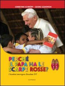 Perché il papa ha le scarpe rosse? I bambini interrogano Benedetto XVI