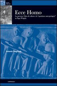 Ecce homo. La persona, l'idea di cultura e la «questione antropologica» in papa Wojtyla