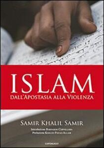 Islam. Dall'apostasia alla violenza