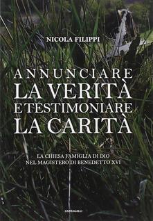 Annunciare la verità e testimoniare la carità. La chiesa «famiglia di Dio» nel magistero di Benedetto XVI.pdf