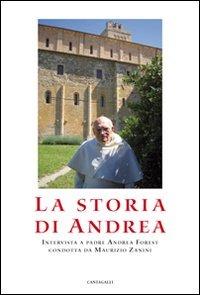 La La storia di Andrea. Interviste a padre Andrea Forest condotta da Maurizio Zanini - Zanini Maurizio Forest Andrea - wuz.it