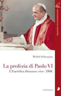 La profezia di Paolo VI. L'...