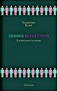 Gender revolution. Il relativismo in azione