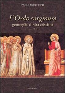 L' Ordo virginum. Germoglio di vita cristiana