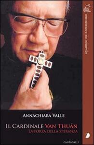 Il cardinale Van Thuân. Le forze della speranza