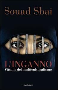 L' inganno. Vittime del multiculturalismo