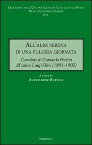 All'alba serena di una fulgida giornata. Cartoline di Contardo Ferrini all'amico Luigi Olivi (1891-1902)