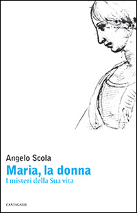 Maria, la donna. I misteri ...