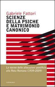 Scienze della psiche e matrimonio canonico. Le norme delle allocuzioni pontificie alla Rota Romana (1939-2009)
