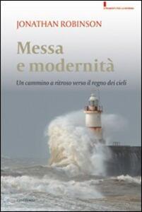 Messa e modernità. Un cammino a ritroso verso il regno dei cieli