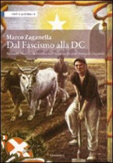 Dal fascismo alla DC. Tassinari, Medici e la bonifica nell'Italia tra gli anni Trenta e Cinquanta - Marco Zaganella - copertina