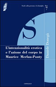 Libro L' intenzionalità erotica e l'azione del corpo in Maurice Merleau-Ponty Daniele Donegà