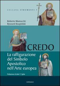 Credo. La raffigurazione del Simbolo Apostolico nell'arte europea