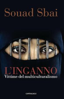 L' inganno. Vittime del multiculturalismo - Souad Sbai - ebook