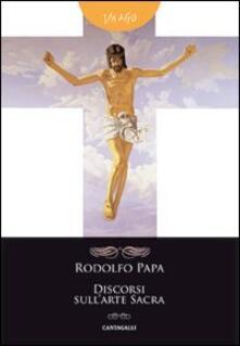 Discorsi sull'arte sacra - Rodolfo Papa - copertina