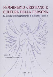 Femminismo cristiano e cultura della persona. La donna nell'insegnamento di Giovanni Paolo II