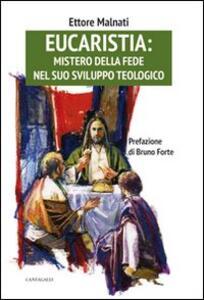 Eucaristia: mistero della fede nel suo sviluppo teologico