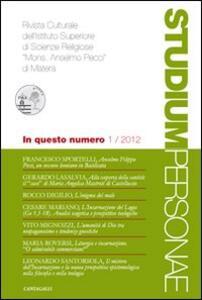 Studium personae. Rivista culturale dell'Istituto superiore di scienze religiose Mons. A. Pecci di Matera (2012). Vol. 1