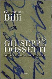 Don Giuseppe Dossetti. Nell'occasione di un centenario