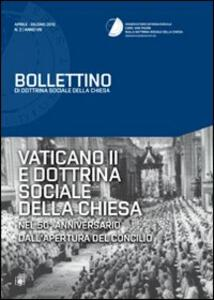 Vaticano II e dottrina sociale della chiesa. Nel 50° anniversario dall'apertura del Concilio. Bollettino di dottrina sociale della Chiesa