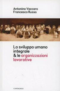 Lo sviluppo umano integrale & le organizzazioni lavorative