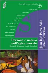 Libro Persona e natura nell'agire morale. Memoriale di Cracovia. Studi. Contributi Juan J. Perez-Soba , Pawel Galuszka