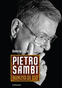 Pietro Sambi. Nunzio di Dio