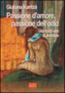 Passione d'amore, passione dell'odio. Una storia vera di anoressia