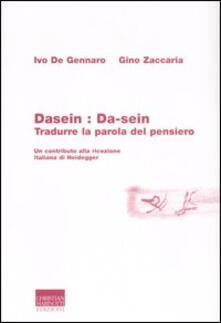 Dasein: da-sein. Tradurre la parola del pensiero - Gino Zaccaria,Ivo De Gennaro - copertina