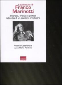L' avventura di Franco Marinotti. Impresa, finanza e politica nella vita di un capitano d'industria
