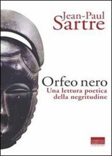 L' Orfeo nero. Una lettura poetica della negritudine - Jean-Paul Sartre - copertina