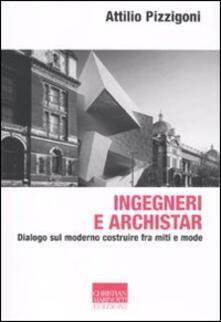 Voluntariadobaleares2014.es Ingegneri e archistar. Dialogo sul moderno costruire fra miti e mode Image
