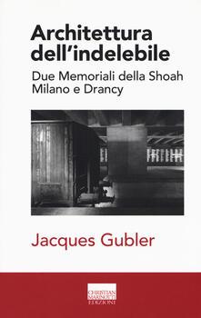 Capturtokyoedition.it Architettura dell'indelebile. Due Memoriali della shoah. Milano e Drancy Image