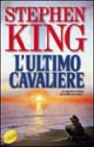 L' ultimo cavaliere. La torre nera. Vol. 1