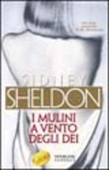 I mulini a vento degli dei -  Sidney Sheldon - copertina