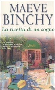 Libro La ricetta di un sogno Maeve Binchy