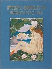 Umberto Brunelleschi. Illustrazioni 1930-1949. Ediz. trilingue