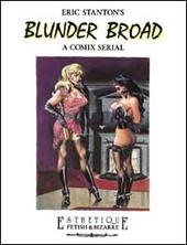 Eric Stanton's Blunder Broad. A comix serial. Ediz. trilingue
